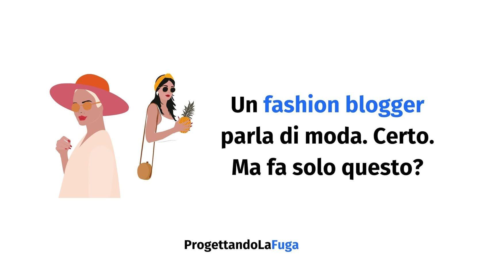 fashion blogger cosa fa