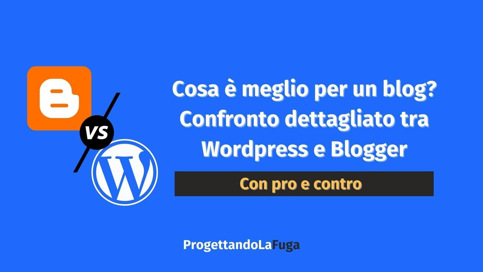 Meglio Wordpress o Blogger