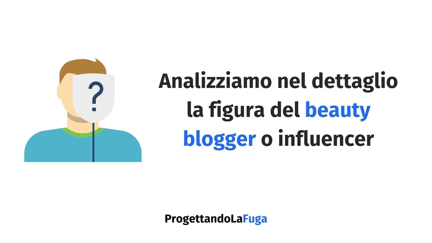 chi è il beauty blogger o influencer